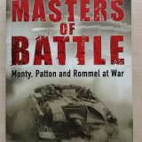 Terry Brighton – Masters of Battle. Monty, Patton and Rommel at War