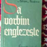 Carte: Sa vorbim englezeste ,EXERCITII LEXICALE,,Adrian Nicolescu,1964