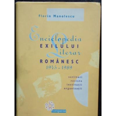 ENCICLOPEDIA EXILULUI LITERAR ROMANESC-FLORIN MANOLESCU foto