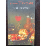 CLUB GOURMET - JUN'ICHIRO TANIZAKI