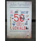 50 DE IDEI GENIALE CARE AU SCHIMBAT OMENIREA - JOHN FARNDON
