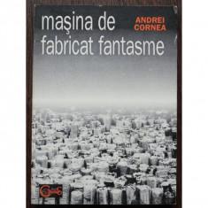 MASINA DE FABRICAT FANTASME de ANDREI CORNEA 1995 - Istorie