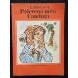 PRIETENA MEA CATELUTA - CALIN GRUIA, Calin Gruia