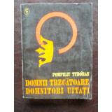 DOMNII TRECATOARE DOMNITORI UITATI - POMPILIU TUDORAN