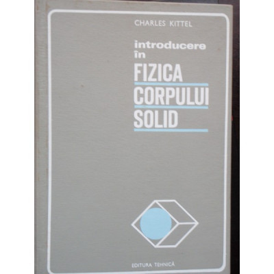 INTRODUCERE IN FIZICA CORPULUI SOLID - CHARLES KITTEL foto