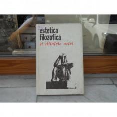 Estetica filozofica si stiintele artei , Editura Stiintifica