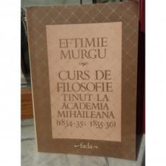CURS DE FILOSOFIE TINUT LA ACADEMIA MIHAILEANA , EFTIMIE MURGU