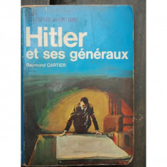 HITLER ET SES GENERAUX - RAYMOND CARTIER