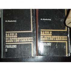 BAZELE ELECTROTEHNICII 2 VOLUME - R. RADULET - Carti Energetica