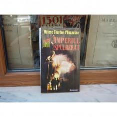 IMPERIUL SPULBERAT REVOLTA NATIUNILOR IN URSS, HELENE CARRERE D'ENCAUSSE, 1993 - Carte Politica