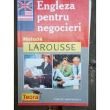 ENGLEZA PENTRU NEGOCIERI - METODA LAROUSSE