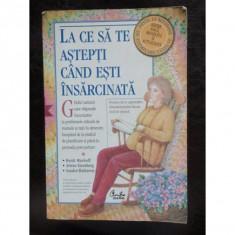 LA CE SA TE ASTEPTI CAND ESTI INSARCINATA - Carte Pediatrie