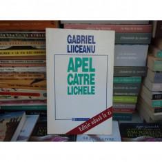 Apel catre lichele -cu autograful autorului, Gabriel Liiceanu, 1996 - Filosofie