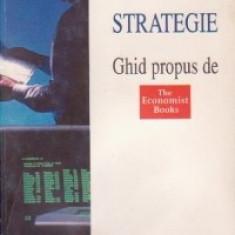 Claudia Tuclea - STRATEGIE: Ghid propus de The economist books - 24896 - Carte Economie Politica