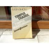 Timpul trairii , Timpul marturisirii , Eugen Simion , 1986