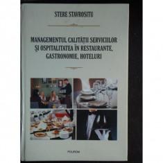 Managementul calitatii serviciilor si ospitalitatea in Restaurante Gastronomie, Hoteluri - Stere Stavrositu
