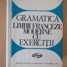 GRAMATICA LIMBII FRANCEZE MODERNE CU EXERCITII- VALERIU PISOSCHI, G. GHIDU - Curs Limba Franceza Altele