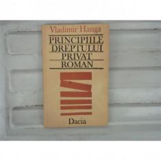 Principiile Dreptului Privat Roman, Vladimir Hanga, 1989 - Carte Istoria dreptului