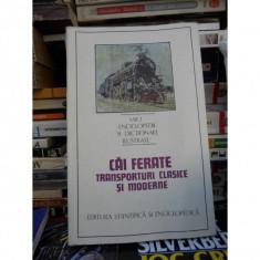 CAI FERATE TRANSPORTURI CLASICE SI MODERNE, ILIE POPESCU - Carti Transporturi