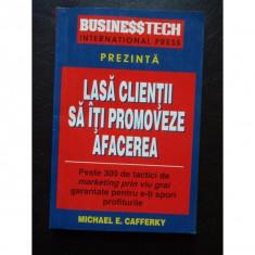 Lasa Clientii Sa Iti Promoveze Afacerea - Michael E. Cafferky