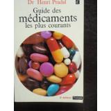 GUIDES DES MEDICAMENTS LES PLUS COURANTS - PRADAL HENRI