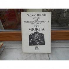 Mituri ale antropocentrismului romanesc, i Miorita, Nicolae Branda - Carte mitologie