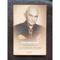 CONVORBIRI CU OCTAVIAN PALER - DANIEL CRISTEA ENACHE