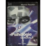 PSIHOLOGIE GENERALA - MAURICE REUCHLIN