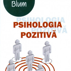Roseline Blum - Psihologia pozitiva - 3104 - Carte amenajari interioare