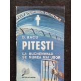 PITESTI LA BUCHENWALD SE MUREA MAI USOR , D. Bacu , 1991