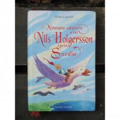 MINUNATA CALATORIE A LUI NILS HOLGERSSON PRIN SUEDIA - Carte de povesti