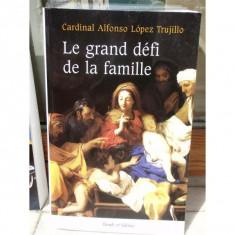 LE GRAND DEFI DE LA FAMILLE, CARDINAL ALFONSO LOPEZ TRUJILLO