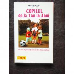 COPILUL DE LA 1 LA 3 ANI - ANNE BACUS