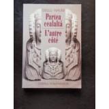 PARTEA CEALALTA - GELLU NAUM - Carte poezie