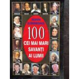 100 CEI MAI MARI SAVANTI AI LUMII