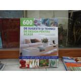 600 de sugestii si tehnici de design pentru acasa , Tessa Evelegh , 2008