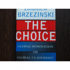 THE CHOICE - ZBIGNIEW BRZEZINSKI