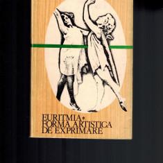 Euritmia, forma artistica de exprimare - Gineta Stoenescu - Carte Arta dansului