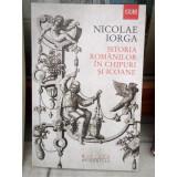 ISTORIA ROMANILOR IN CHIPUL SI ICOANE , NICOLAE IORGA