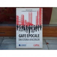 GAFE EPOCALE, DIN ISTORIA AFACERILOR, ADAM HOROWITZ - Carte afaceri