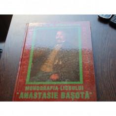MONOGRAFIA LICEULUI ANASTASIE BASOTA - C.N.MIHALACHE - Carte Monografie