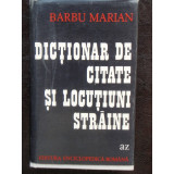 DICTIONAR DE CITATE SI LOCUTIUNI STRAINE - BARBU MARIAN