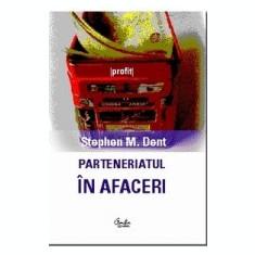 Stephen M. Dent - Parteneriatul in afaceri - 3808 - Carte Economie Politica