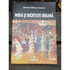 MODA SI SOCIETATE URBANA - ADRIAN SILVAN IONESCU - Carte design vestimentar