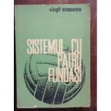SISTEMUL CU PATRU FUNDASI - VIRGIL ECONOMU