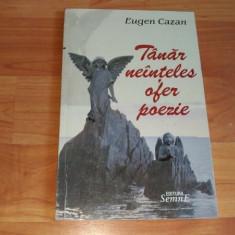 TINAR NEINTELES OFER POEZIE-EUGEN CAZAN