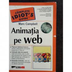 ANIMATIA PE WEB - MARC CAMPBELL - Carte despre internet