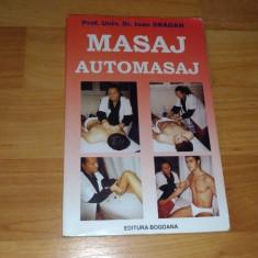 MASAJ. AUTOMASAJ - PROF UNIV DR IOAN DRAGAN - Carte Recuperare medicala