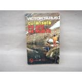 Cu lanseta pe ape de munte , Victor Tarus , 1986