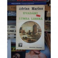 EVADARI LUMEA LIBERA , ADRIAN MARINO